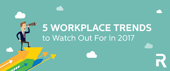 workplace trends to watch out for in 2017