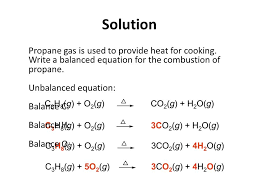 solution propane gas is used to provide heat for cooking 37 learning check write a balanced equation for the reaction for the complete combustion