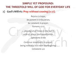 the will of god for everyday 1 thessalonians 5 16 18 november 7