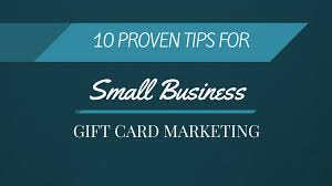 gift card business 10 proven tips for small business gift card marketing