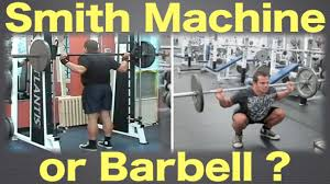 smith machine or barbell which one should you use youtube
