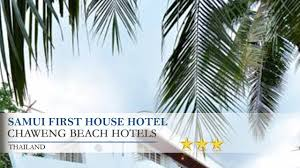 samui first house hotel chaweng beach hotels thailand youtube