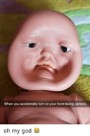 Oh My God Meme - when you accidentally turn on your front facing camera oh my god