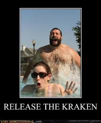 Release The Kraken Meme - release the kraken very demotivational demotivational posters