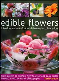 edible flowers edible flowers from garden to kitchen growing flowers you can