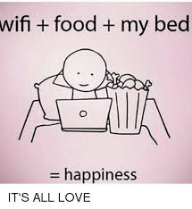 I Love My Bed Meme - wifi food my bed happiness it s all love food meme on