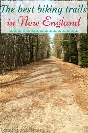 cycling new england the top 5 rail trails passions and places