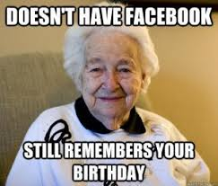 Memes For Facebook - top hilarious unique birthday memes to wish friends relatives