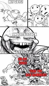 Ban Hammer Meme - hey internet meme imgflip