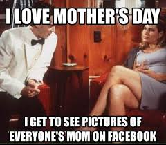 Meme Mothers Day - mother s day 2017 best funny memes heavy com