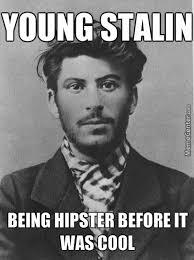 Stalin Memes - even stalin is prettier than me by stahumax meme center