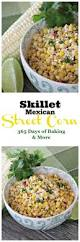 Skillet Kitchen Skillet Mexican Street Corn 365 Days Of Baking And More
