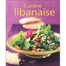 la cuisine libanaise cuisine libanaise broché barakat nuq achat livre achat