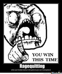 Rage Quit Meme - ragequit by theallylicious meme center
