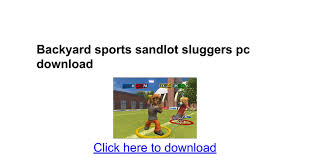 Backyard Sluggers Backyard Sports Sandlot Sluggers Pc Download Google Docs