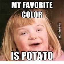 Potato Girl Meme - 25 best memes about down syndrome meme girl down syndrome