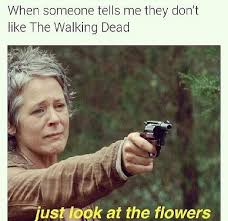 Twd Memes - twd memes on twitter just look at the flowers thewalkingdead