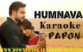 download mp3 album of hamari adhuri kahani humnava karaoke papon hamari adhuri kahani song karaoke download