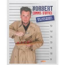 cours de cuisine norbert norbert t03 commis d office vient à votre rescousse 30 recettes