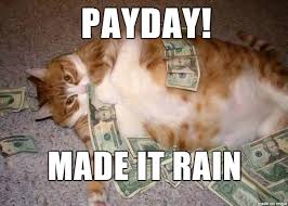 Payday Meme - spin 1038 on twitter happy payday for most of us http t co