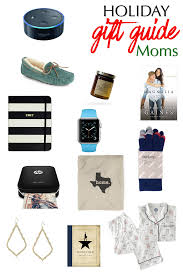 Best Gift For Mom by Holiday Gift Guide For Moms What Mom Really Wants This Christmas