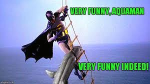 Aquaman Meme - is it still comic book week imgflip