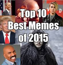 Top Ten Best Memes - an awesome list of the top 10 best memes of 2015 and yes steve