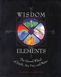 the wisdom of the elements the sacred wheel of earth air