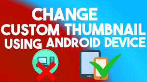 how to add to a on android how to add thumbnail on using android device