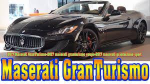 2017 maserati granturismo sport 2017 maserati granturismo 2017 maserati granturismo coupe 2017
