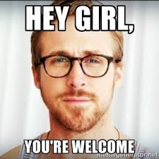 Welcome Meme - 20 you re welcome memes you can totally use today love brainy quote