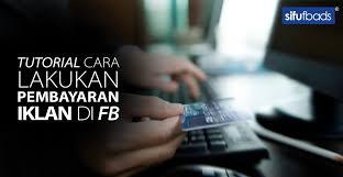 tutorial cara membuat iklan di facebook tutorial cara lakukan bayaran iklan di fb sifufbads