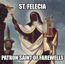 K Bye Meme - st felicia patron saint of farewells going to hell now k