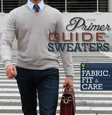 types of sweaters guide to fabric fit u0026 care primer