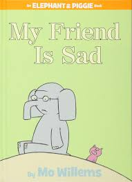 my friend is sad an elephant and piggie book mo willems