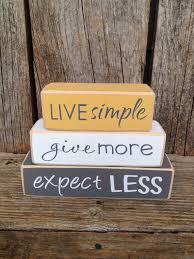 live simple give more expect less mini stacker family home wood