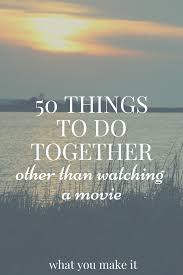 50 things to do other than what you make it