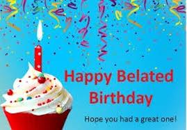 Belated Birthday Meme - belated happy birthday wishes unique happy belated birthday