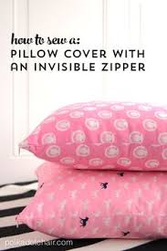 How To Make A Cushion With Zip Make A Pillow Cover With An Invisible Zipper No Pins Needed