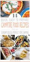 Quick Easy Comfort Food Recipes 14 Easy Campfire Food Recipes