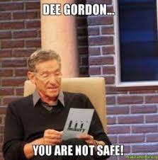 Dee Gordon Meme - dee gordon you are not safe make a meme