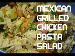 Mexican Pasta Salad Grilled Chicken Mexican Pasta Salad Recipe Youtube