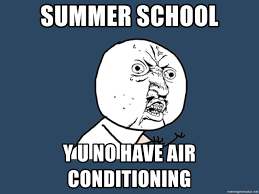 Summer School Meme - list of synonyms and antonyms of the word no summer school