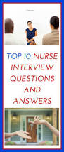 top nurse interview questions and answers nurse life and