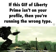 Liberty Prime Meme - liberty prime need to play this game again can we get it