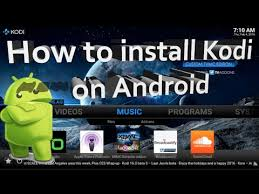 on android how to install and set up kodi on android 2016