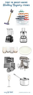 top 10 wedding registry top 10 must wedding registry items every last detail