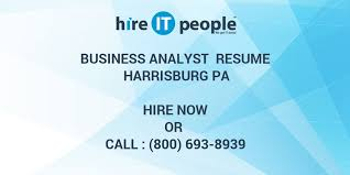 business analyst resume harrisburg pa hire it people we get it