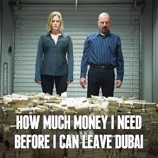 I Need Money Meme - how much money i need before i can leave dubai image