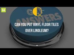 can you put vinyl floor tiles linoleum